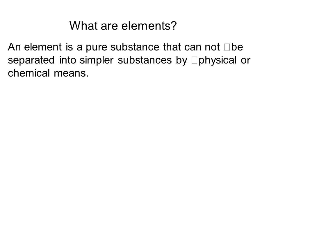What are elements.