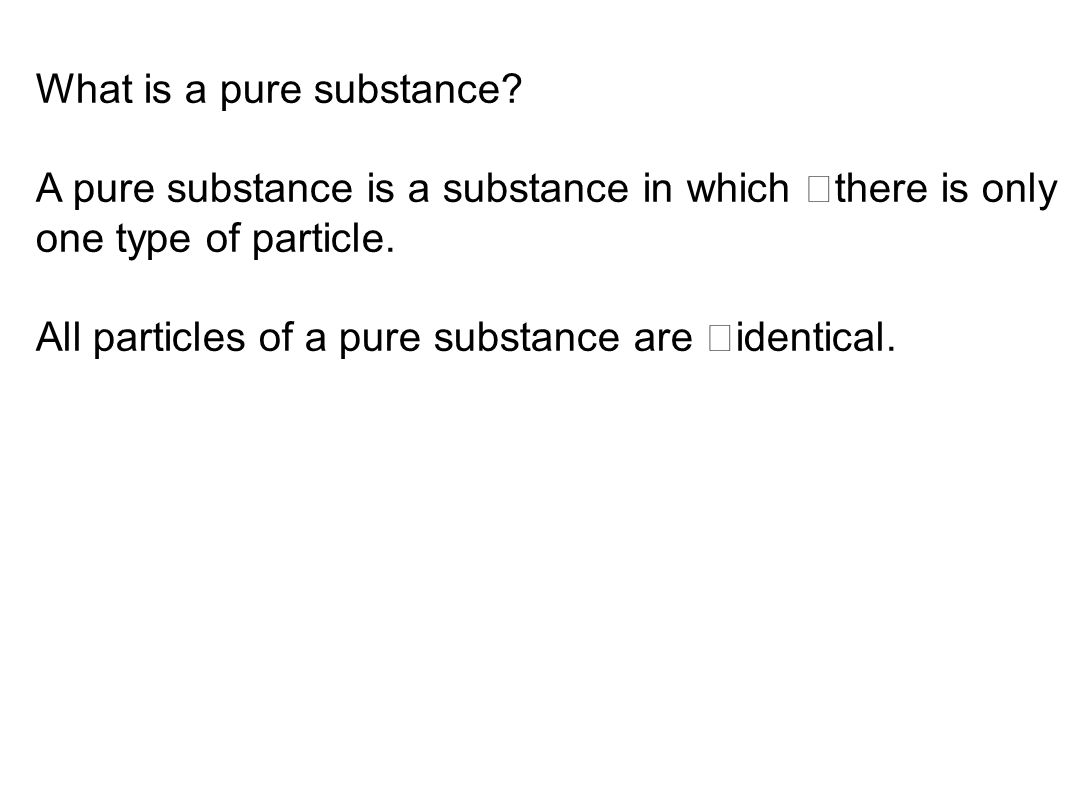 What is a pure substance.
