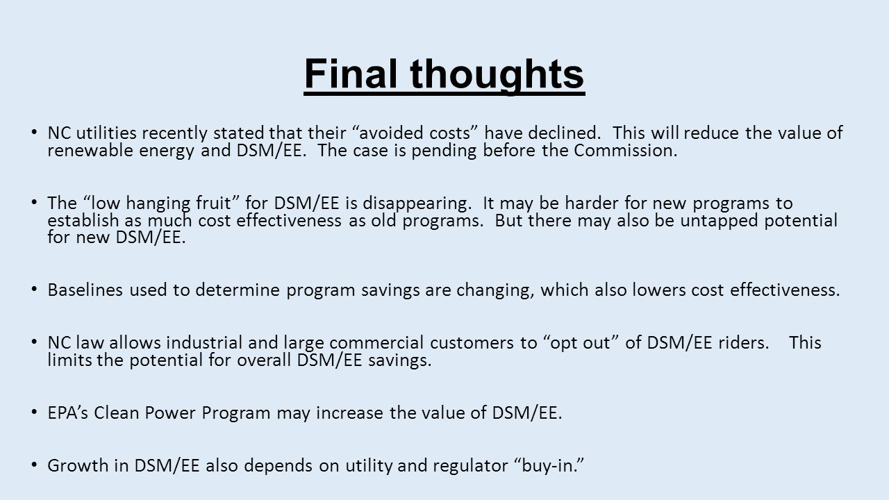 Final thoughts NC utilities recently stated that their avoided costs have declined.