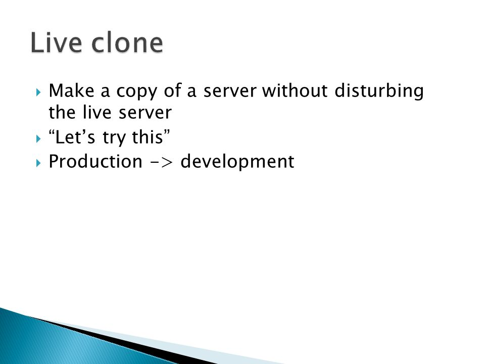  Make a copy of a server without disturbing the live server  Let's try this  Production -> development