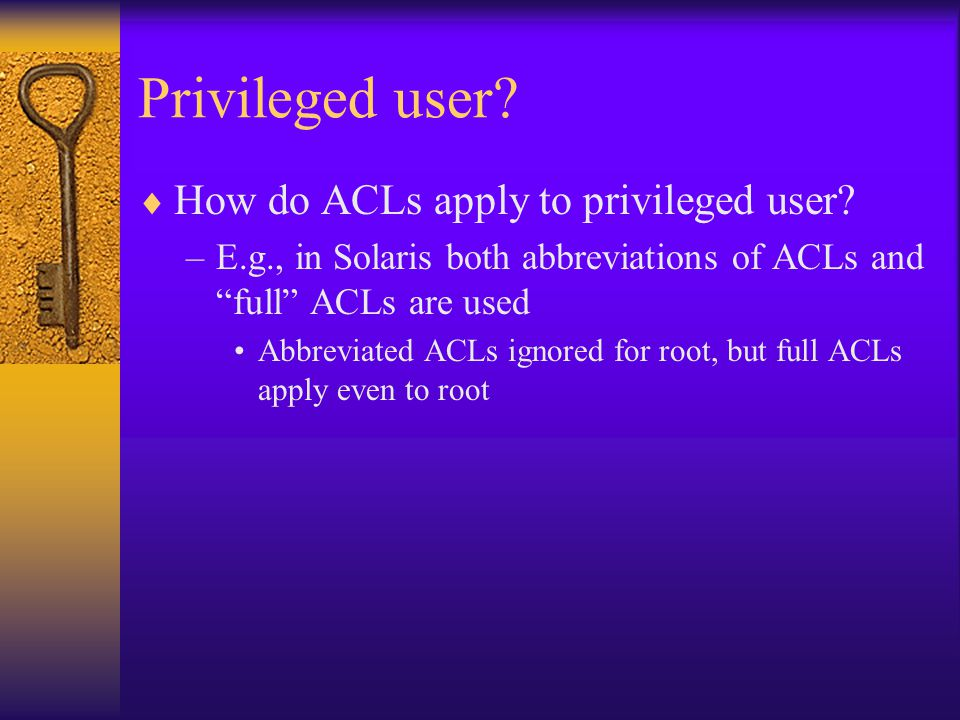 Privileged user.  How do ACLs apply to privileged user.