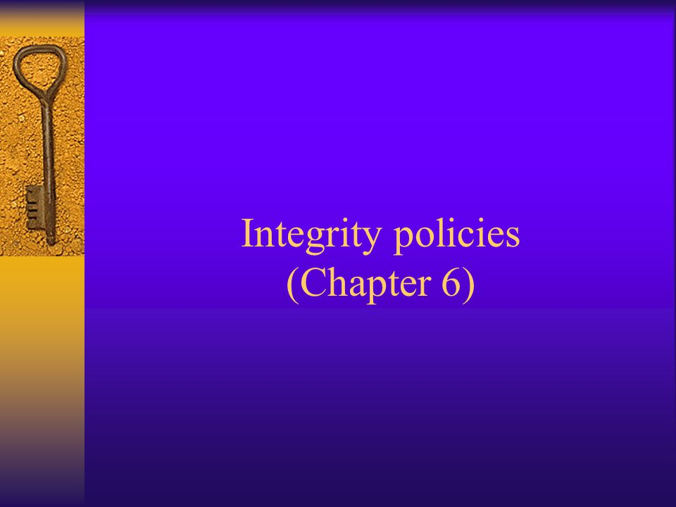Integrity policies (Chapter 6)
