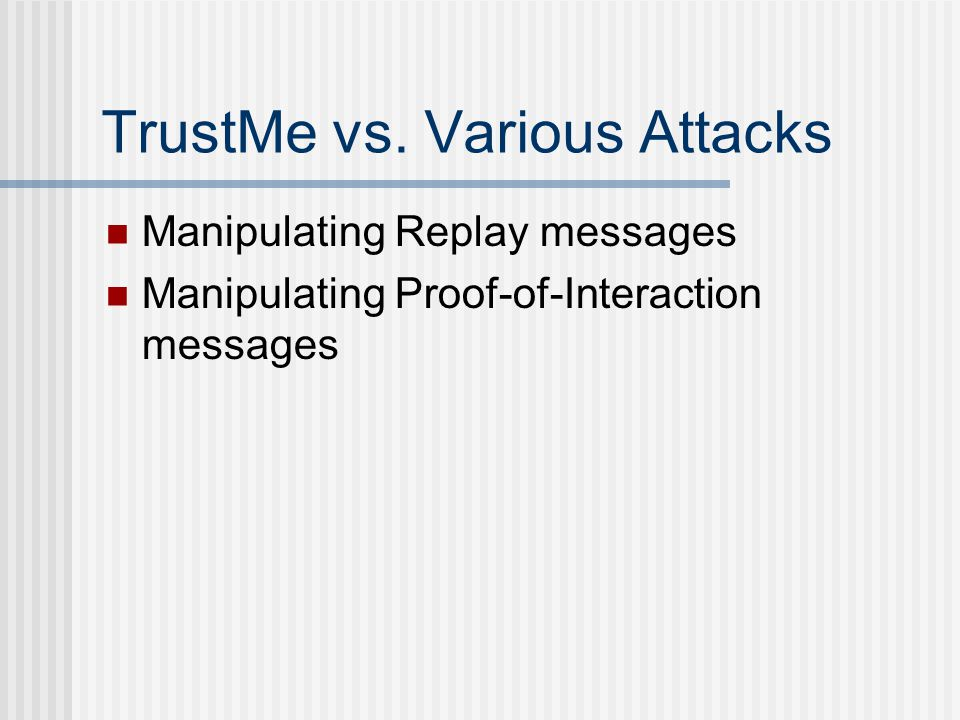 TrustMe: Anonymous Management of Trust Relationships in