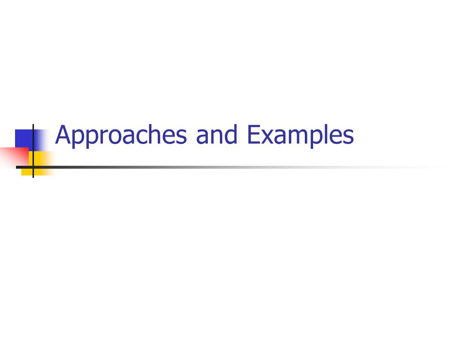 Approaches and Examples