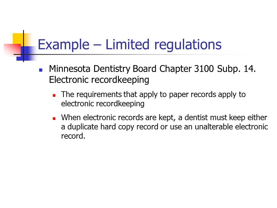 Example – Limited regulations Minnesota Dentistry Board Chapter 3100 Subp.
