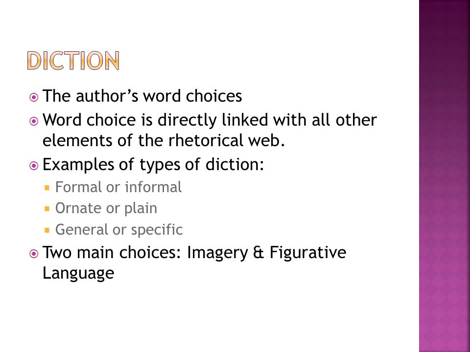  The author's word choices  Word choice is directly linked with all other elements of the rhetorical web.