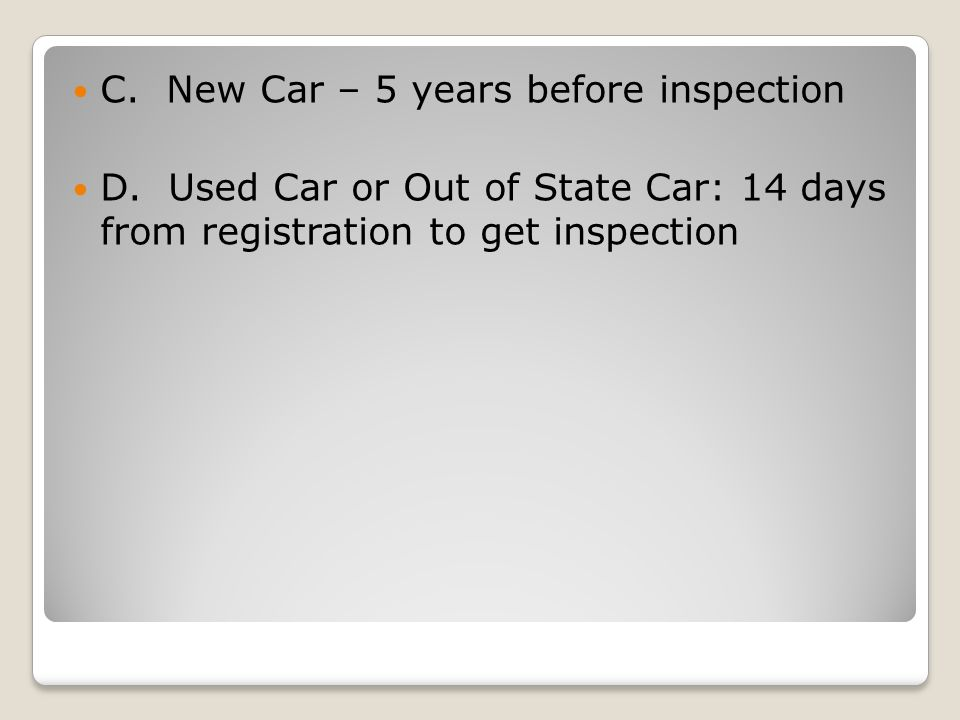 C. New Car – 5 years before inspection D.