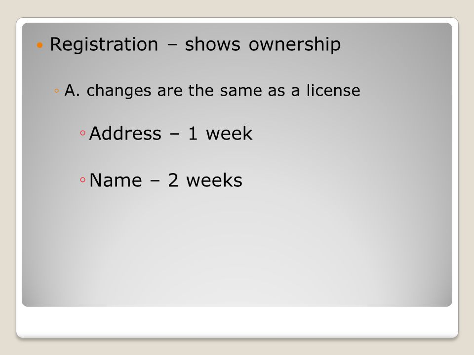 Registration – shows ownership ◦A.