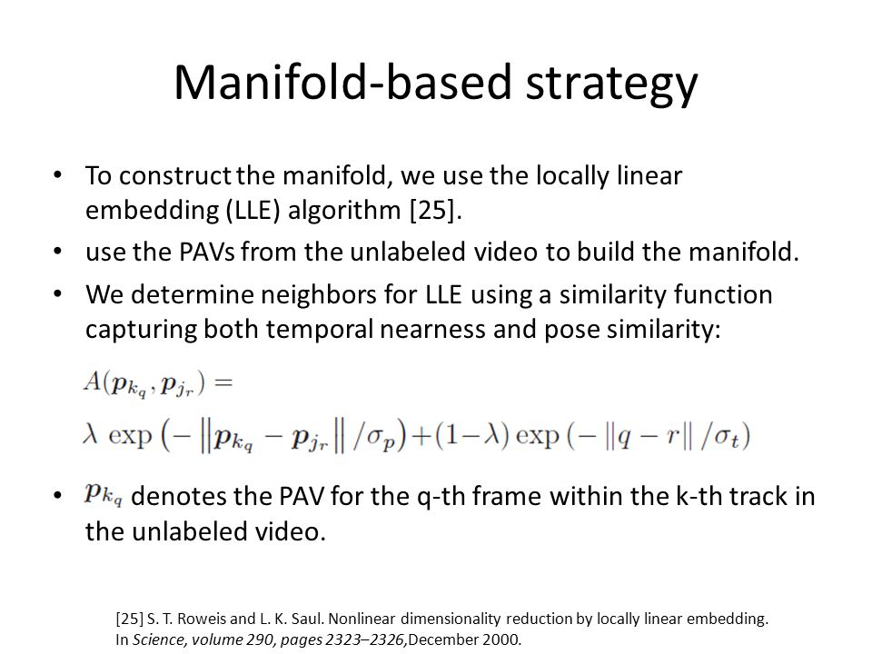 Manifold-based strategy To construct the manifold, we use the locally linear embedding (LLE) algorithm [25].