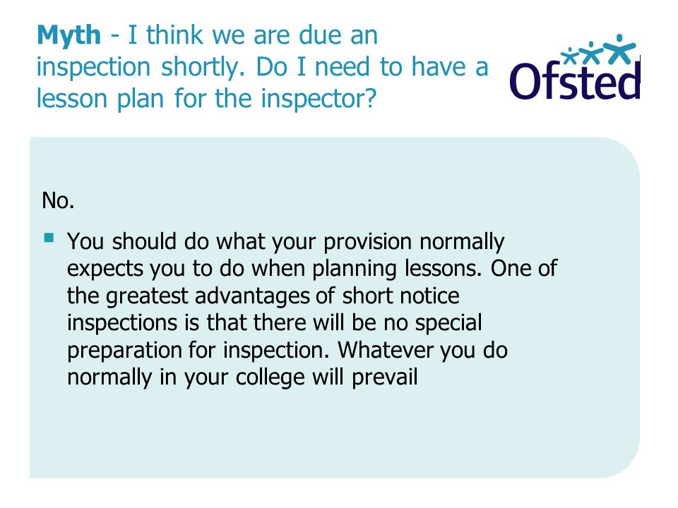 Myth - I think we are due an inspection shortly. Do I need to have a lesson plan for the inspector.