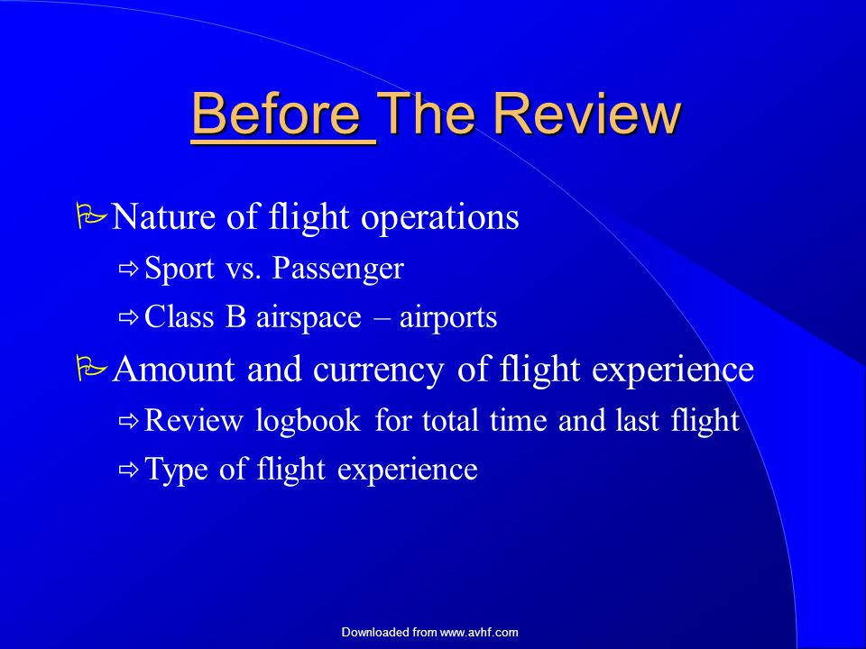 Downloaded from   Before The Review  Nature of flight operations  Sport vs.