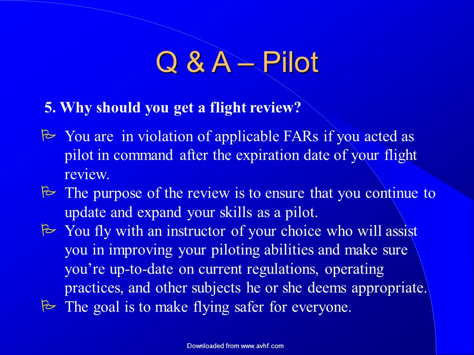 Downloaded from   5. Why should you get a flight review.