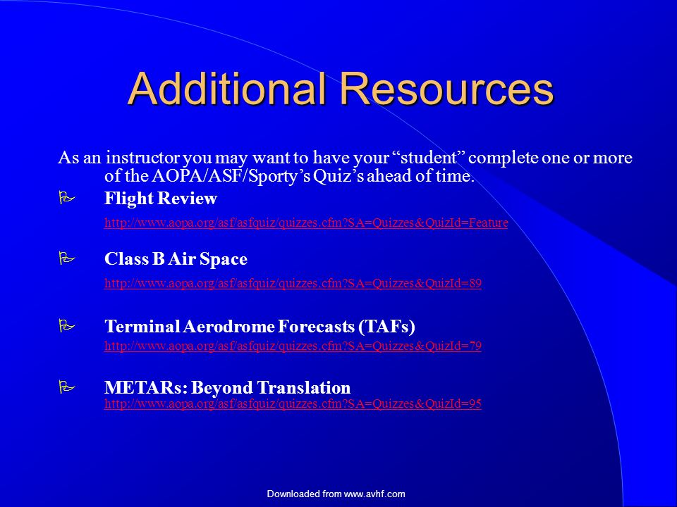 Downloaded from   Additional Resources As an instructor you may want to have your student complete one or more of the AOPA/ASF/Sporty's Quiz's ahead of time.