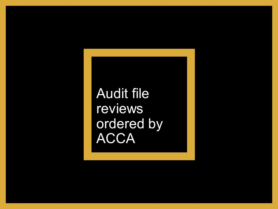 Audit file reviews ordered by ACCA