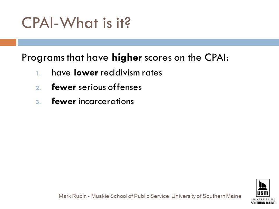 CPAI-What is it. Programs that have higher scores on the CPAI: 1.