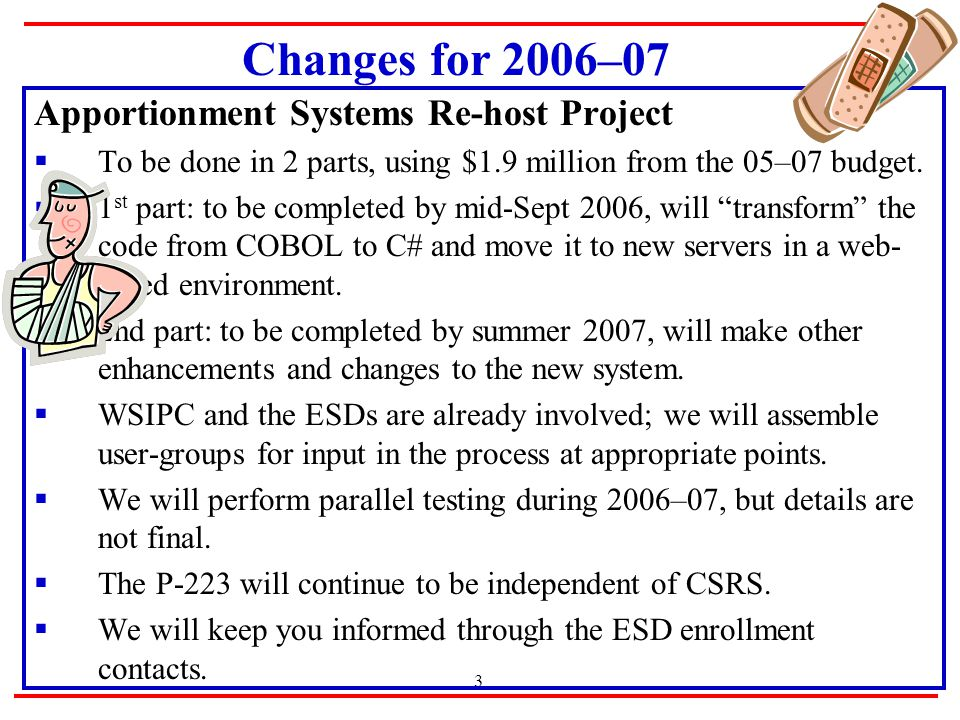 3 Apportionment Systems Re-host Project  To be done in 2 parts, using $1.9 million from the 05–07 budget.