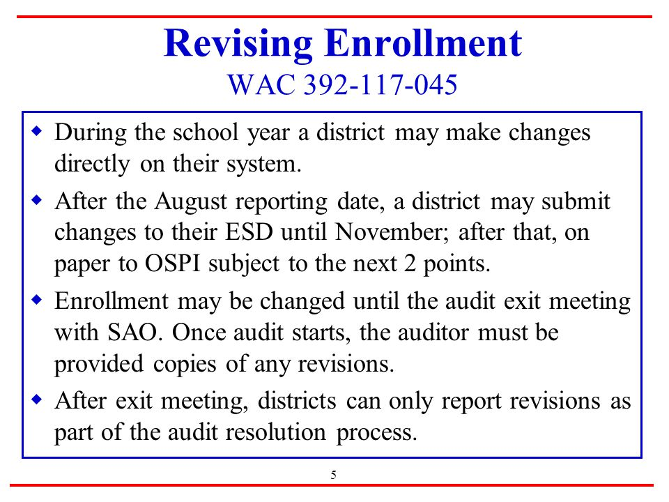 5 Revising Enrollment WAC  During the school year a district may make changes directly on their system.