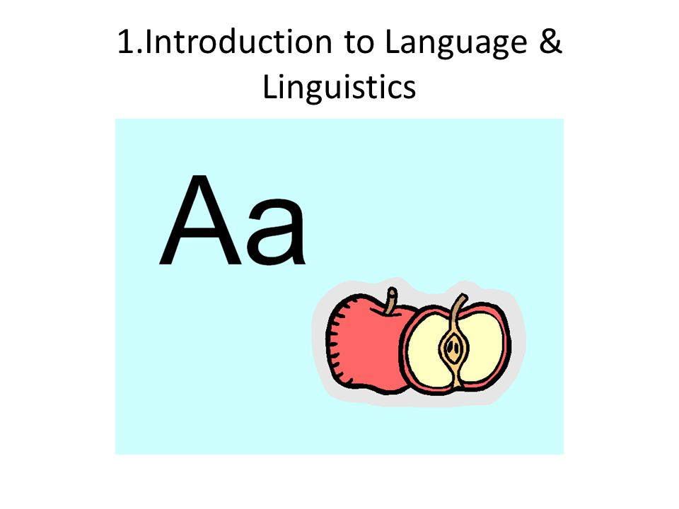 1.Introduction to Language & Linguistics