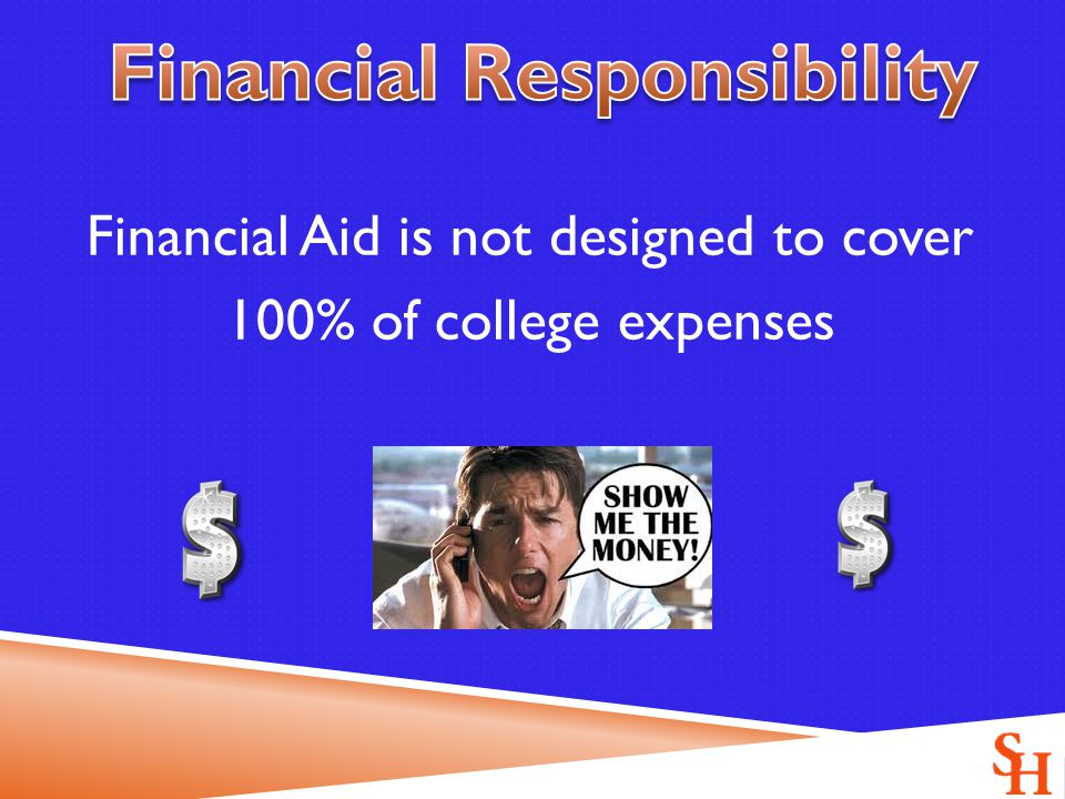 Financial Aid is not designed to cover 100% of college expenses