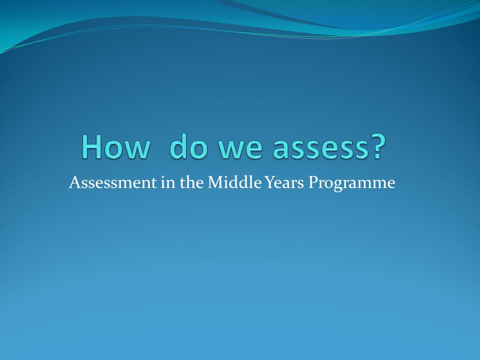 Assessment in the Middle Years Programme