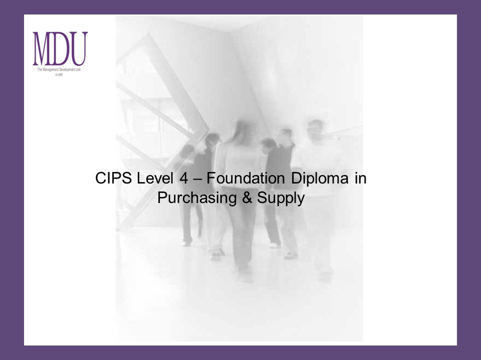 CIPS Level 4 – Foundation Diploma in Purchasing & Supply