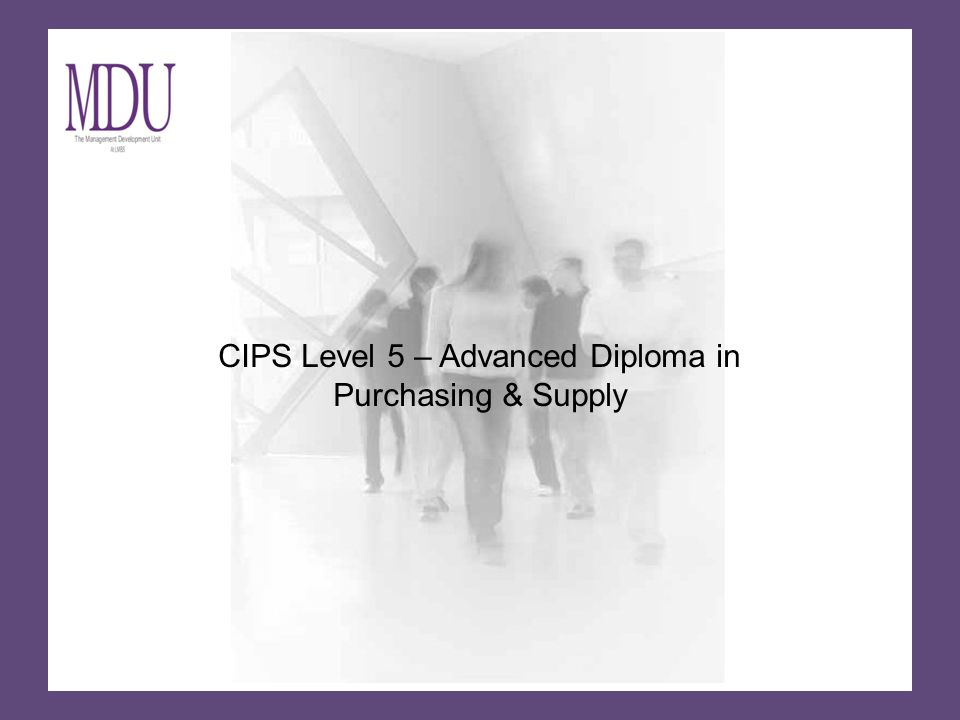 CIPS Level 5 – Advanced Diploma in Purchasing & Supply