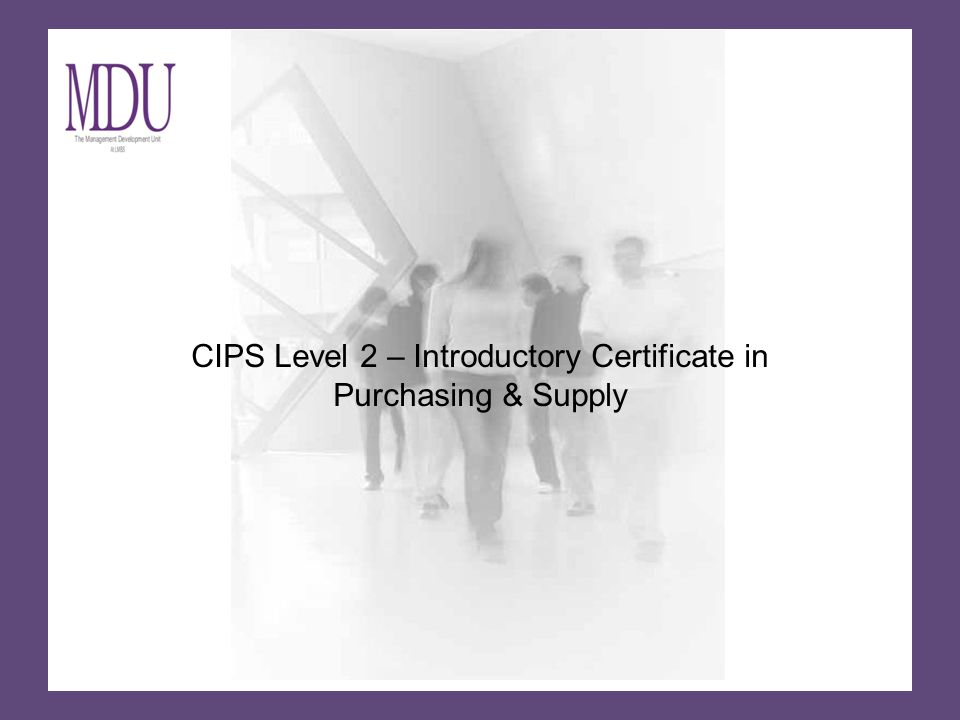 CIPS Level 2 – Introductory Certificate in Purchasing & Supply