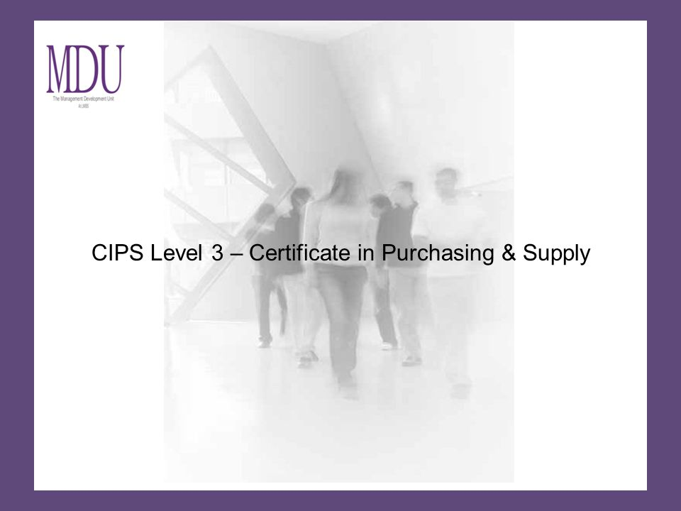 CIPS Level 3 – Certificate in Purchasing & Supply