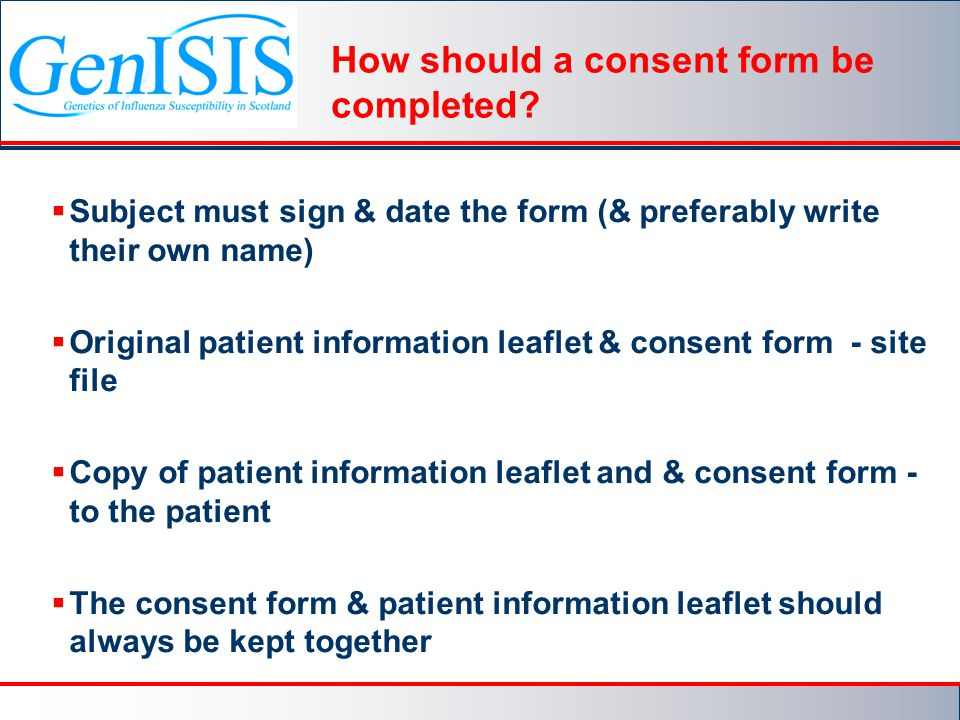 How should a consent form be completed.
