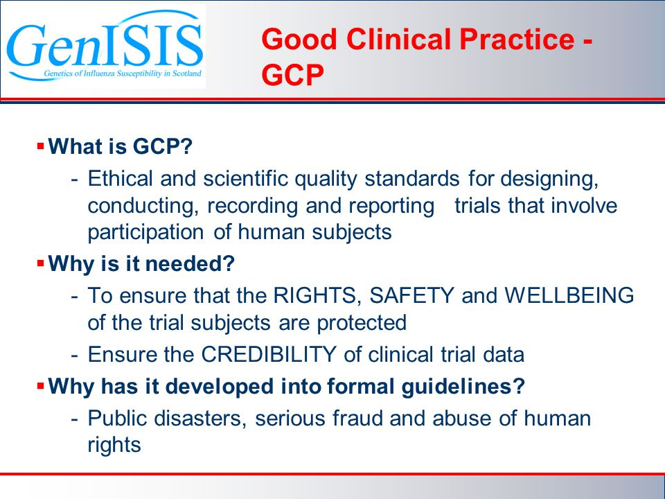 Good Clinical Practice - GCP  What is GCP.