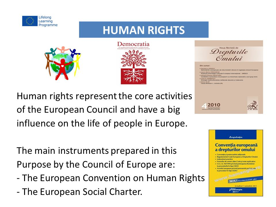 Human rights represent the core activities of the European Council and have a big influence on the life of people in Europe.