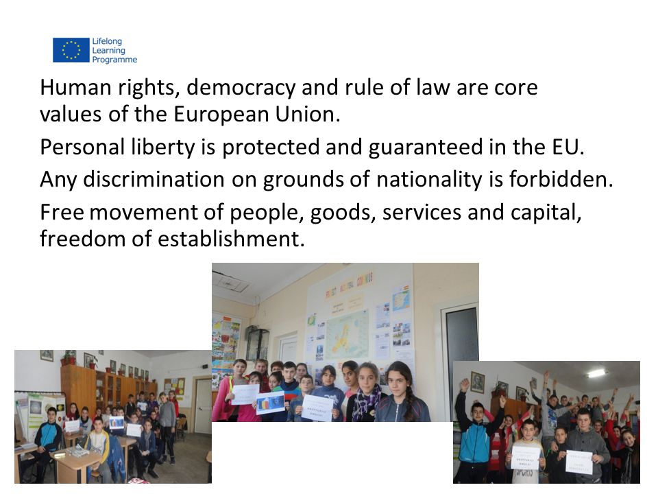 Human rights, democracy and rule of law are core values ​​of the European Union.