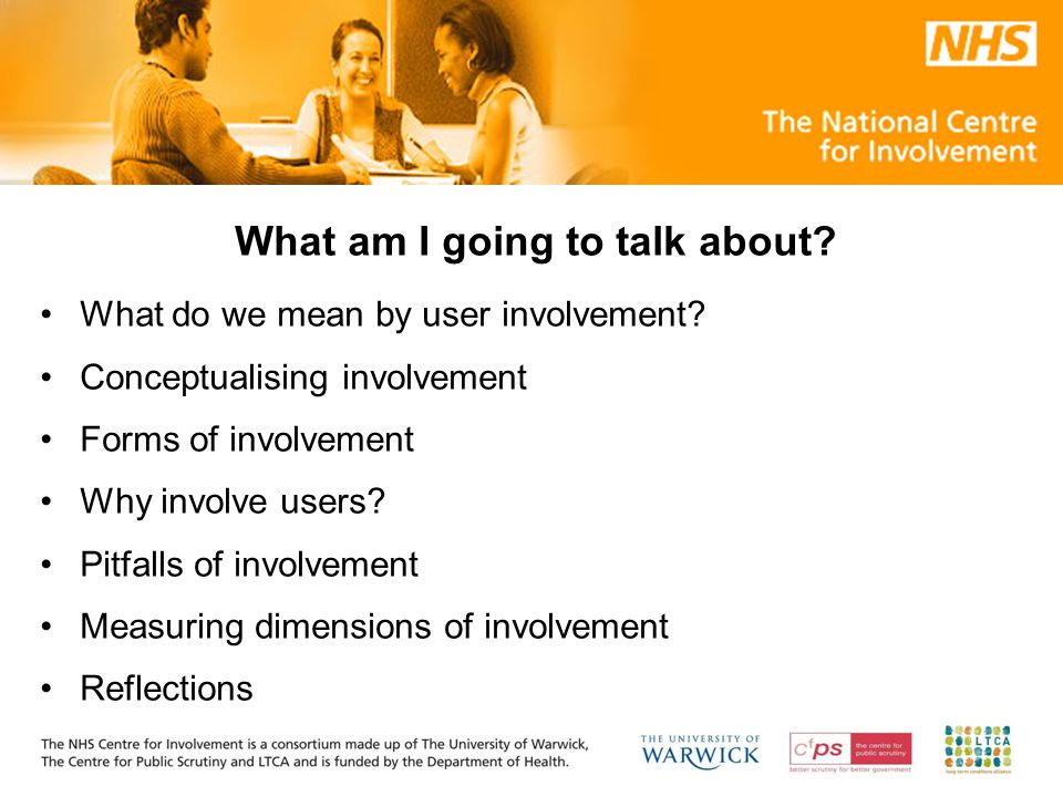 What am I going to talk about. What do we mean by user involvement.