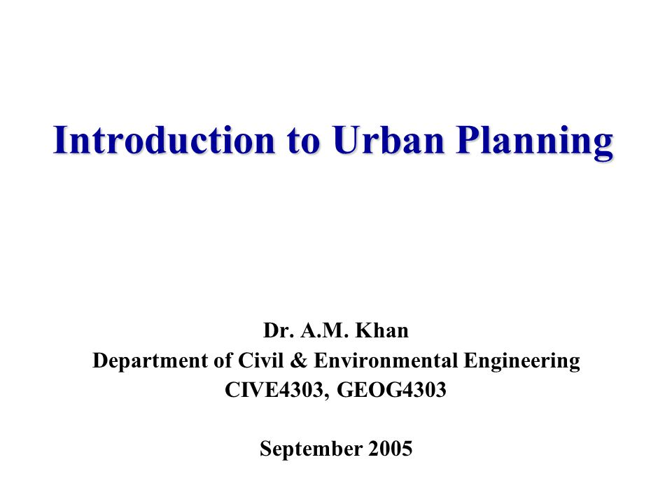 Introduction to Urban Planning Dr. A.M.