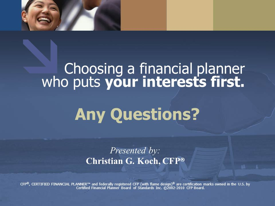 Financial Planning Presented by Christian Koch, CFP  101 CFP ...