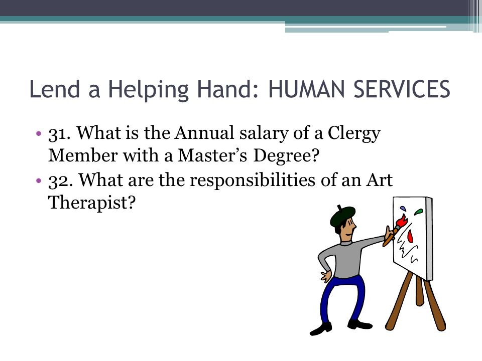 Lend a Helping Hand: HUMAN SERVICES 31.