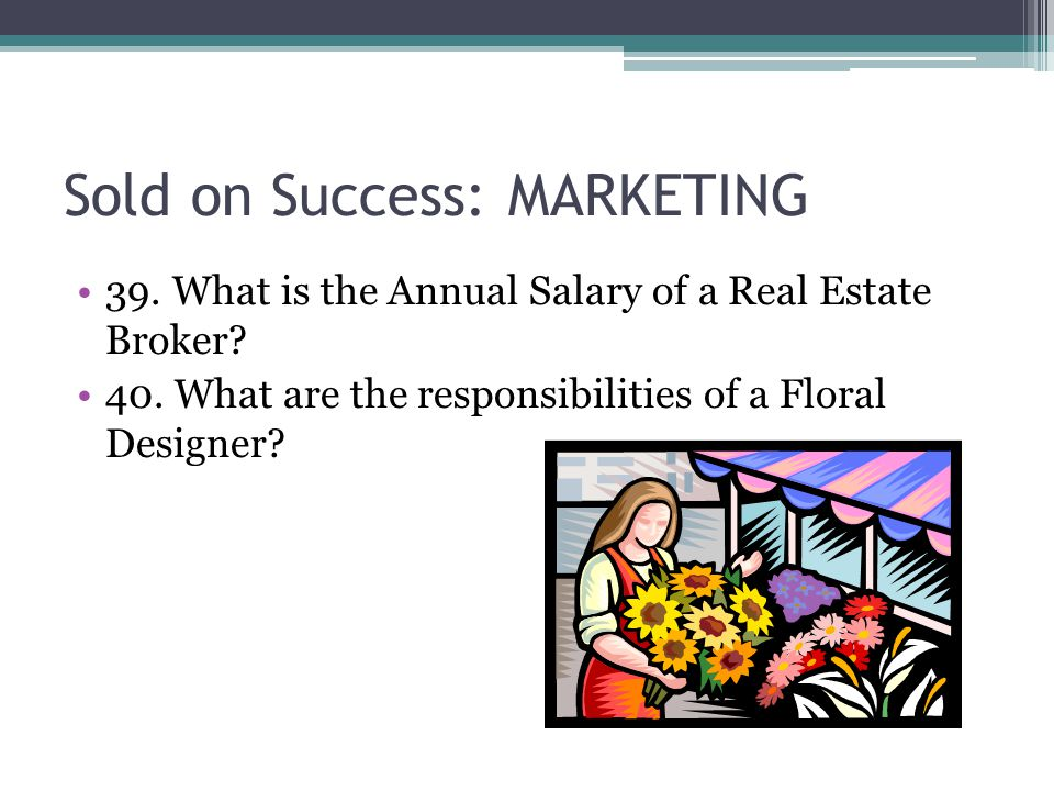 Sold on Success: MARKETING 39. What is the Annual Salary of a Real Estate Broker.