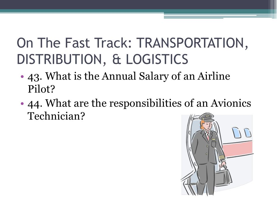On The Fast Track: TRANSPORTATION, DISTRIBUTION, & LOGISTICS 43.