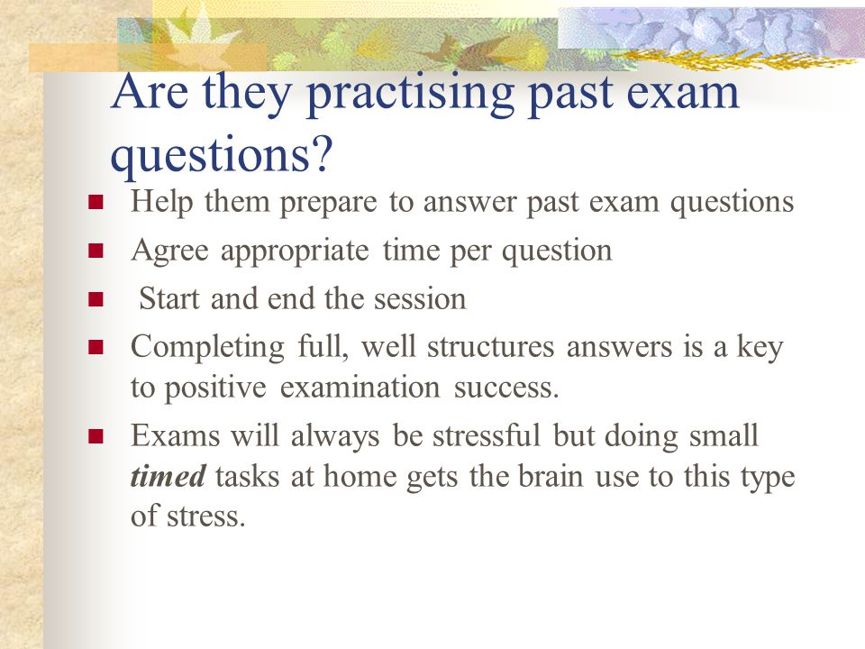 Are they practising past exam questions.
