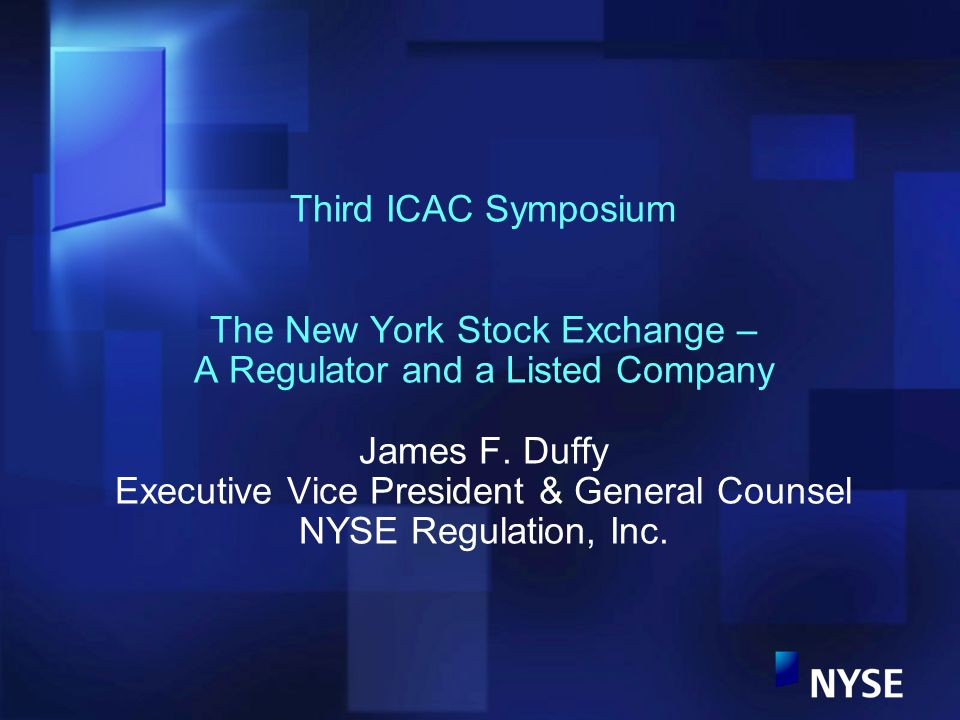 Third ICAC Symposium The New York Stock Exchange – A Regulator and a Listed Company James F.