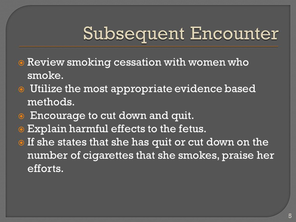  Review smoking cessation with women who smoke.