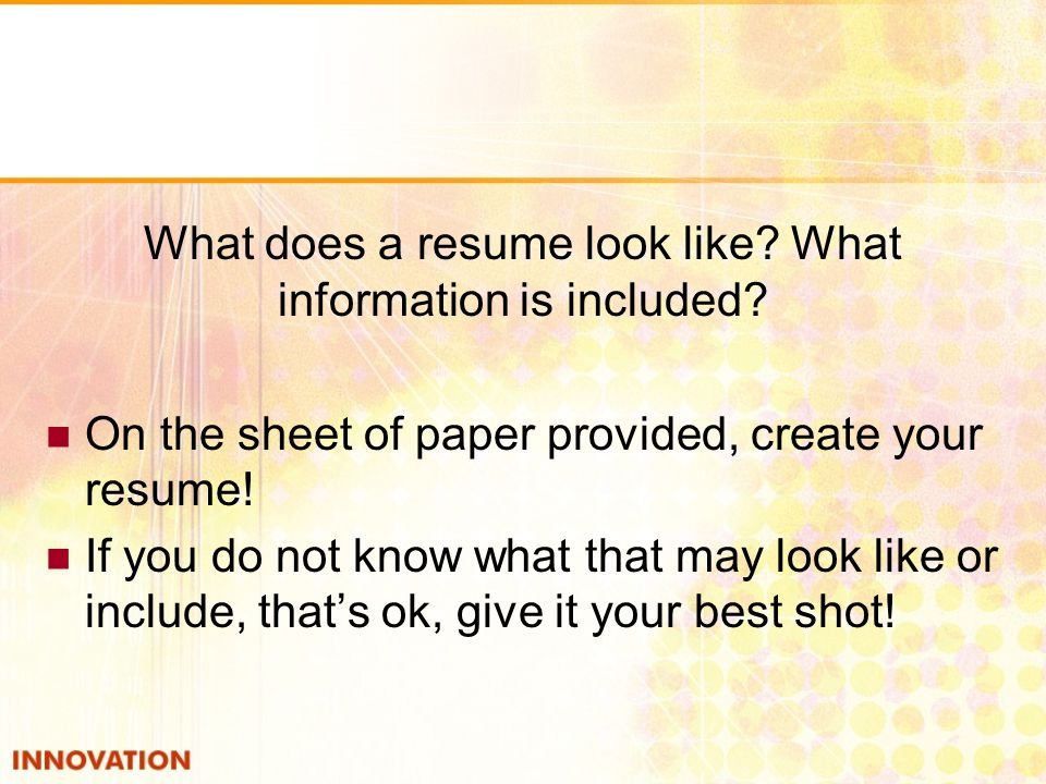 What does a resume look like. What information is included.