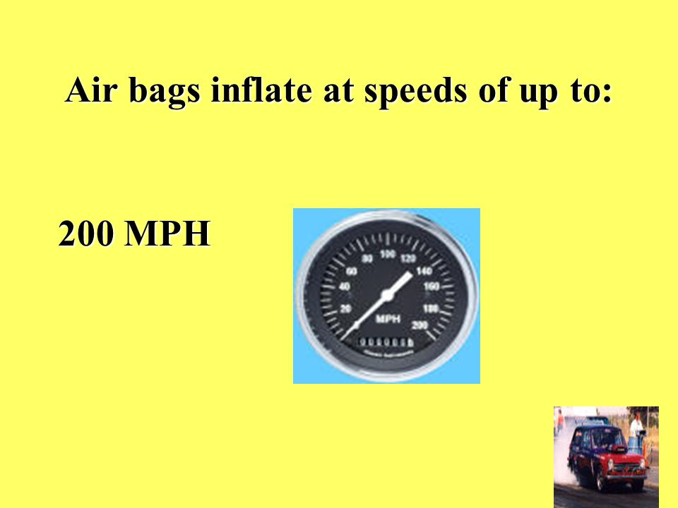 15. Air bags are designed to supplement….. Safety belts. Safety belts.