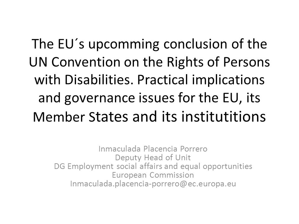 The EU´s upcomming conclusion of the UN Convention on the Rights of Persons with Disabilities.