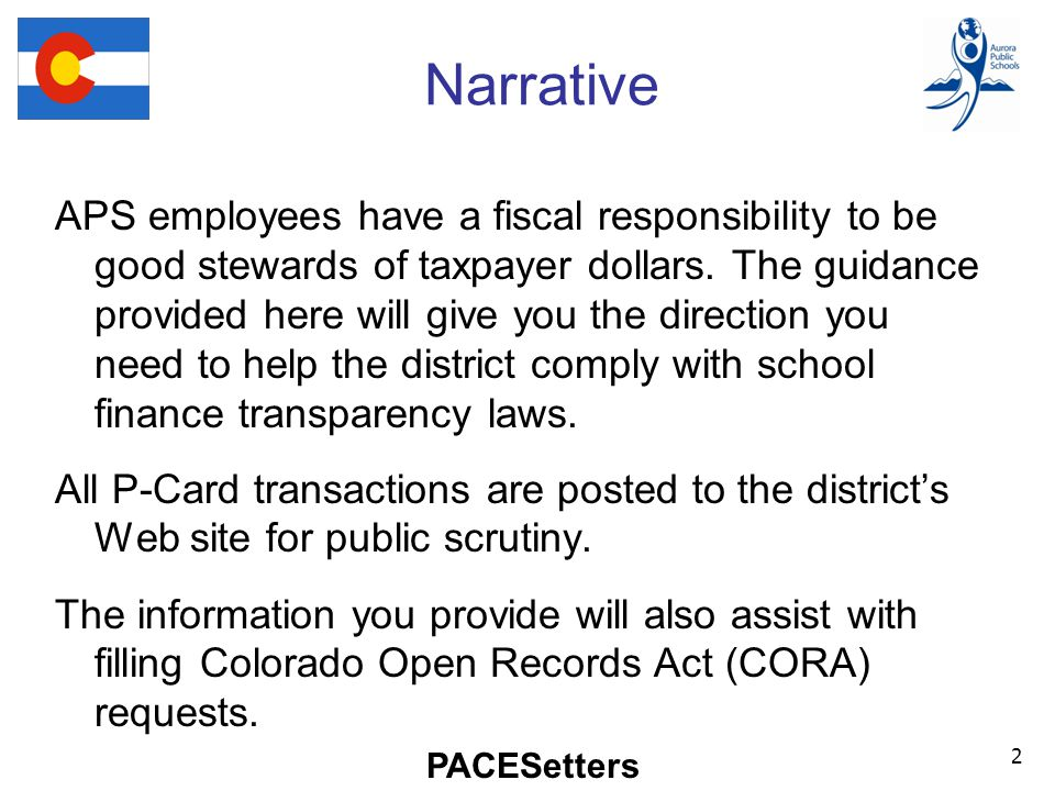 PACESetters Narrative APS employees have a fiscal responsibility to be good stewards of taxpayer dollars.