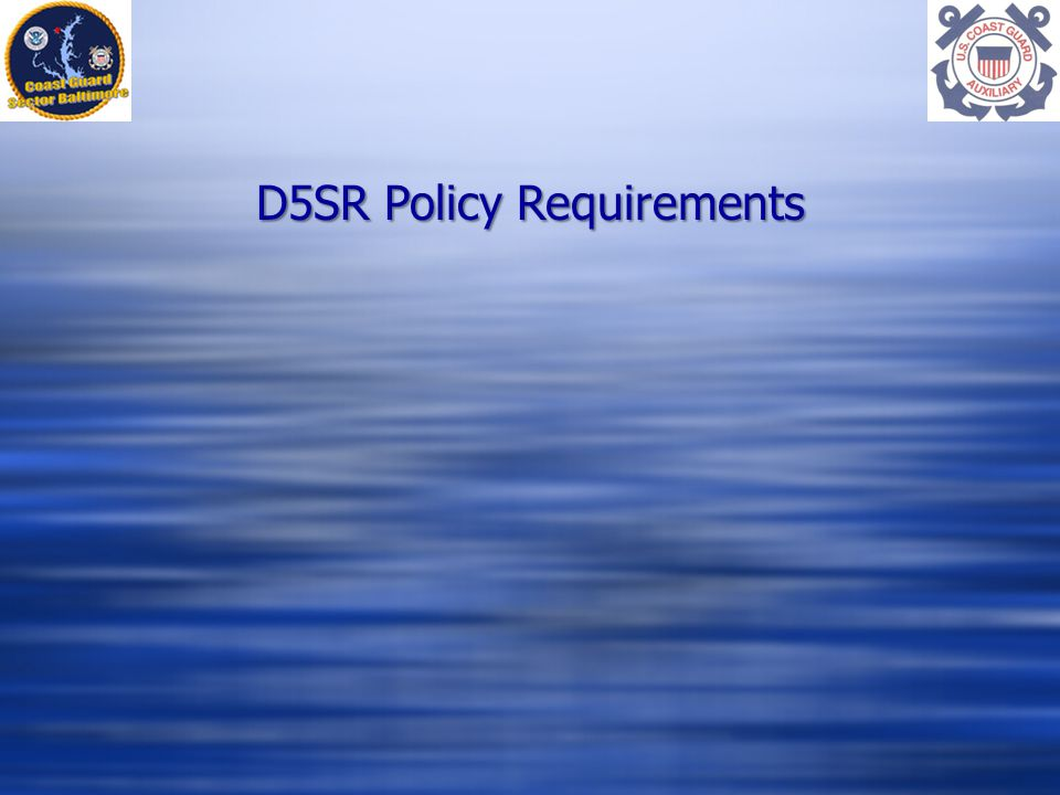 D5SR Policy Requirements