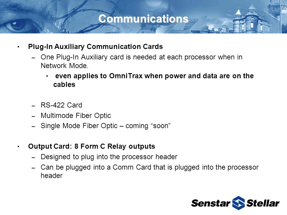 Communications Plug-In Auxiliary Communication Cards – One Plug-In Auxiliary card is needed at each processor when in Network Mode.