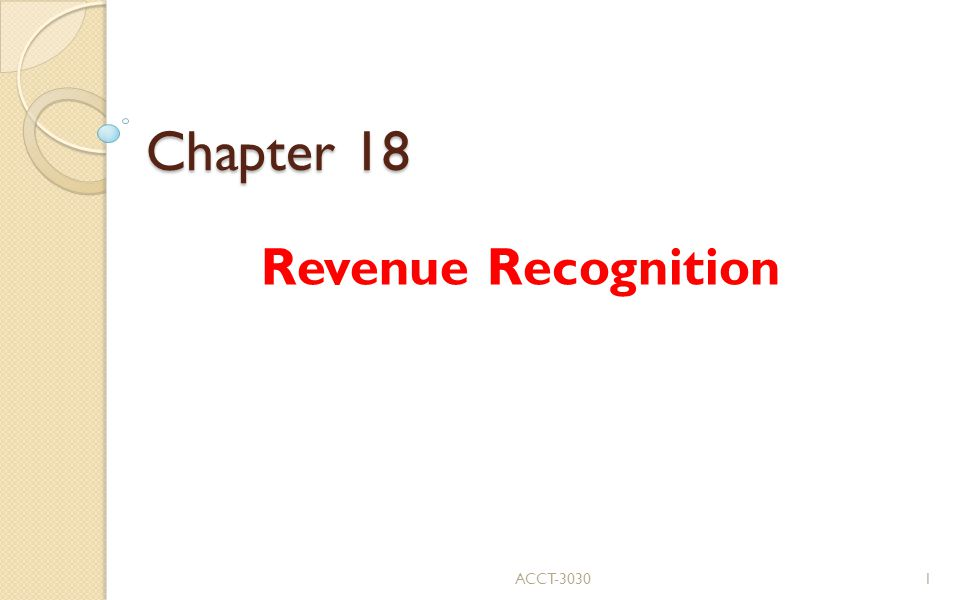 Chapter 18 Revenue Recognition ACCT-30301