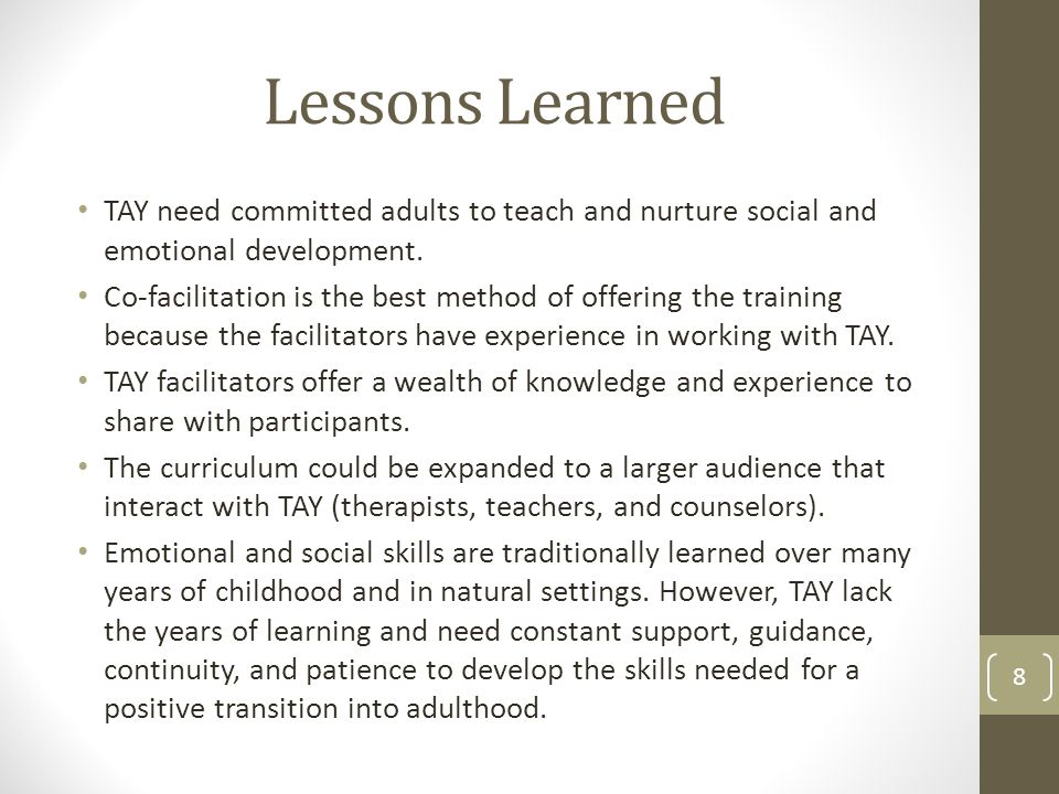 Lessons Learned TAY need committed adults to teach and nurture social and emotional development.