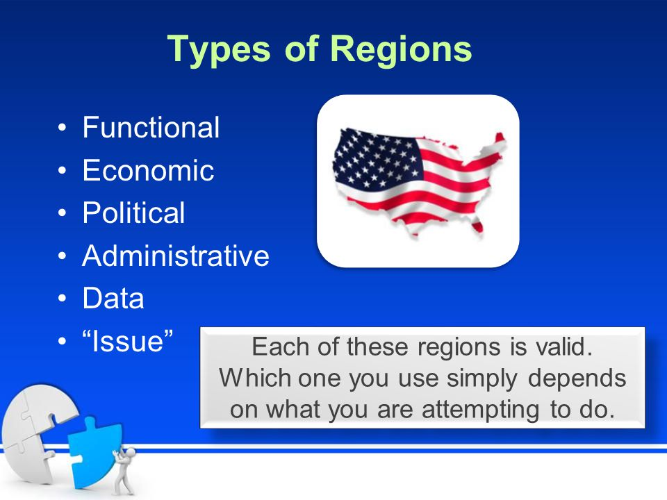 Types of Regions Functional Economic Political Administrative Data Issue Each of these regions is valid.